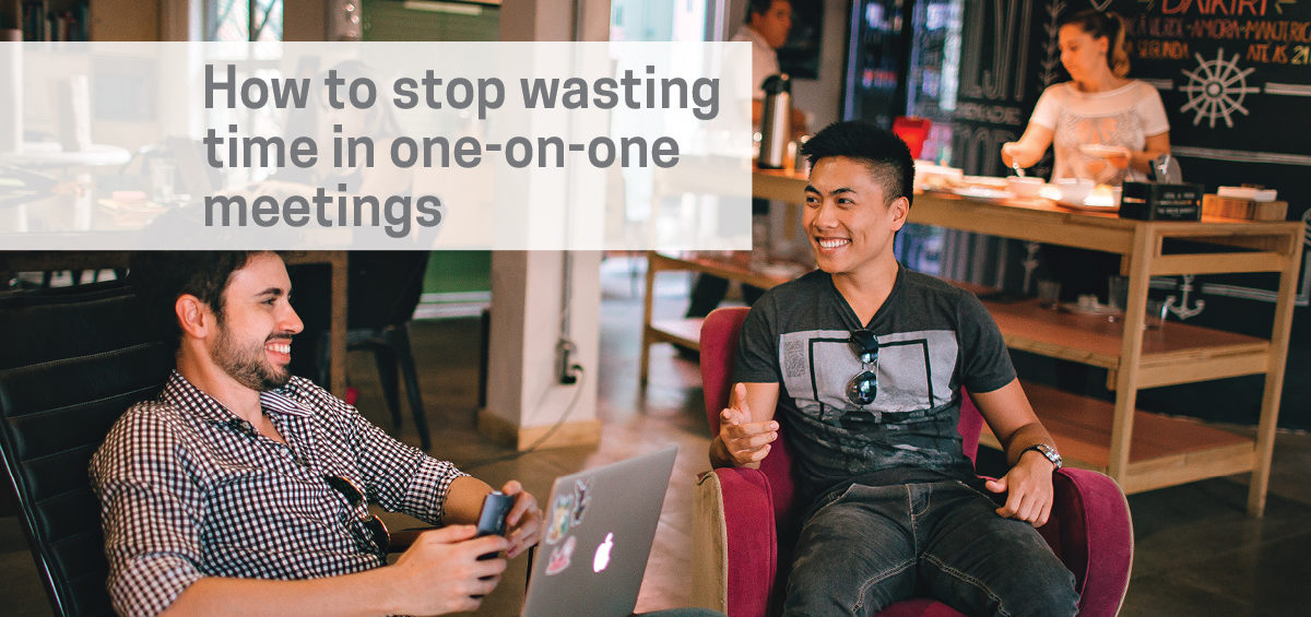 Header image: How to Stop Wasting Time in One-on-one Meetings