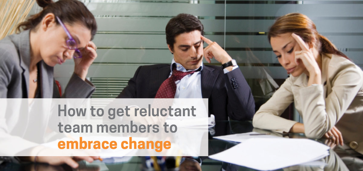 Header image: How to Get Reluctant Team Members to Embrace Change