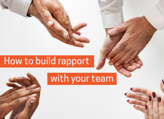 Header image with hands - How To Build Rapport With Your Team